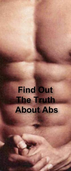 Find Out The Truth About Abs - Click NOW!!